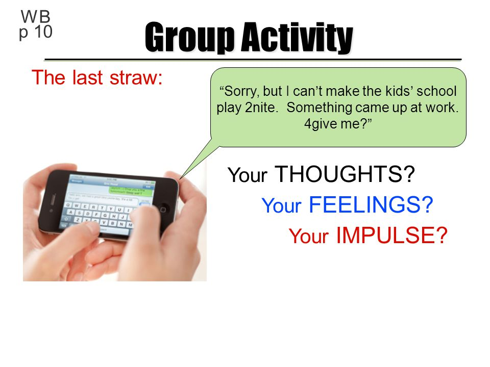 Group Activity The last straw: Your THOUGHTS Your FEELINGS