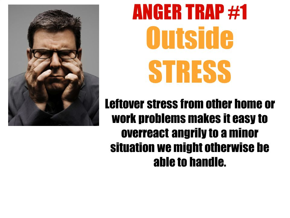 Outside STRESS ANGER TRAP #1