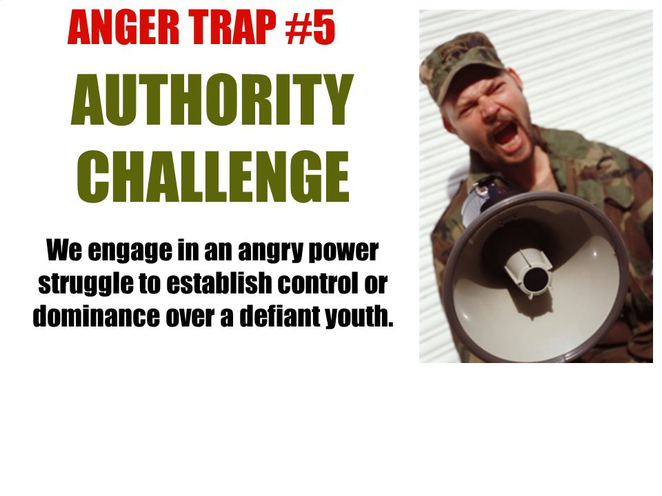 AUTHORITY CHALLENGE ANGER TRAP #5