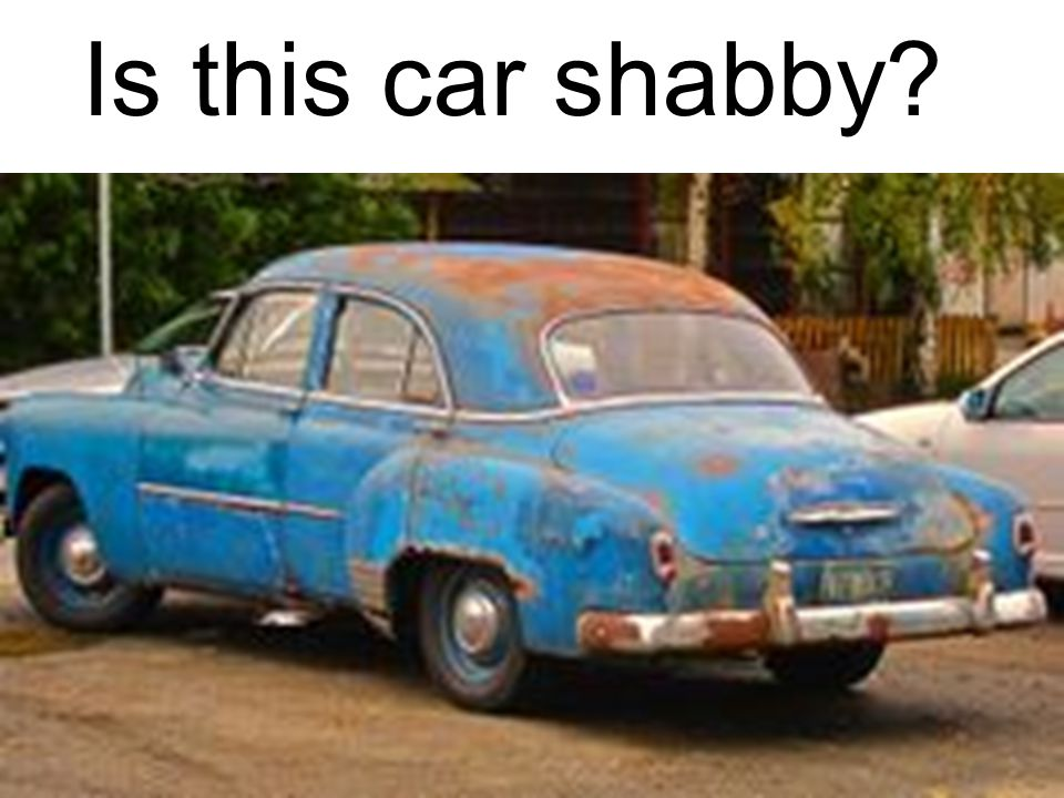 Is this car shabby