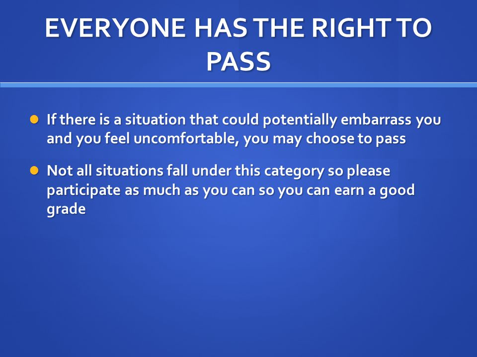 EVERYONE HAS THE RIGHT TO PASS