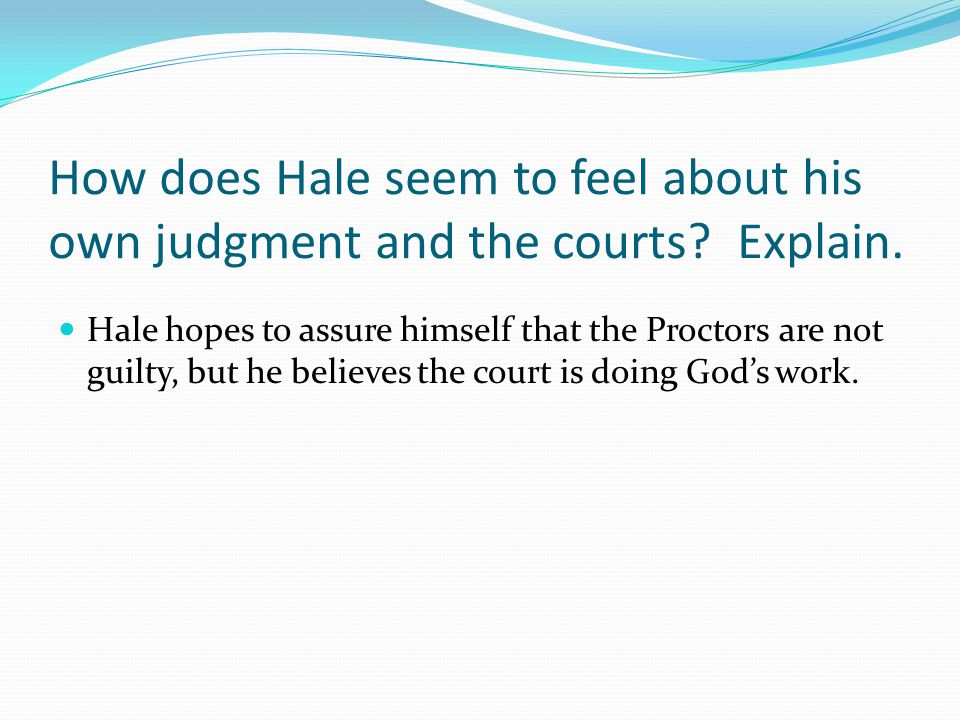 How does Hale seem to feel about his own judgment and the courts