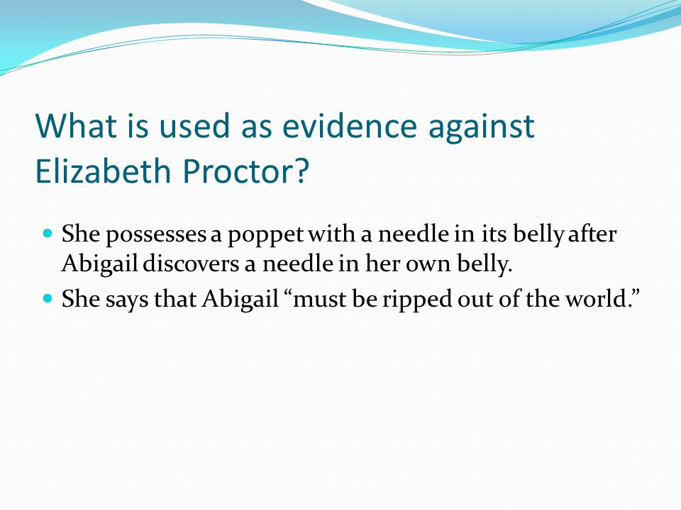 What is used as evidence against Elizabeth Proctor