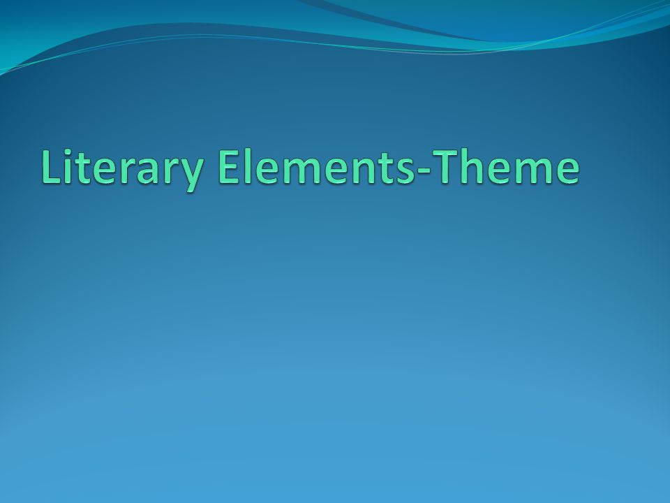 Literary Elements-Theme