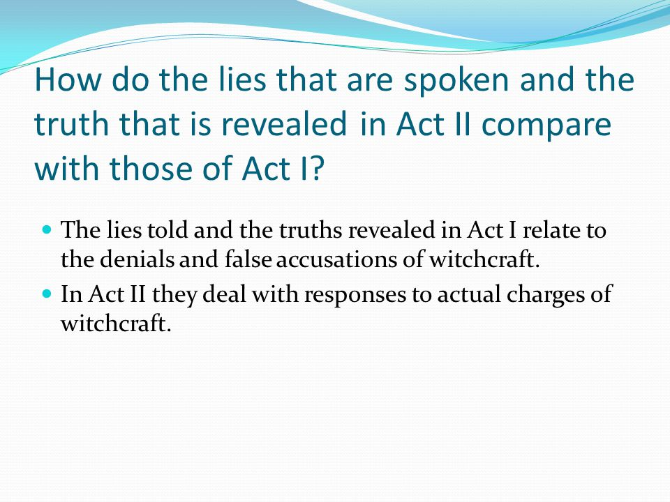How do the lies that are spoken and the truth that is revealed in Act II compare with those of Act I