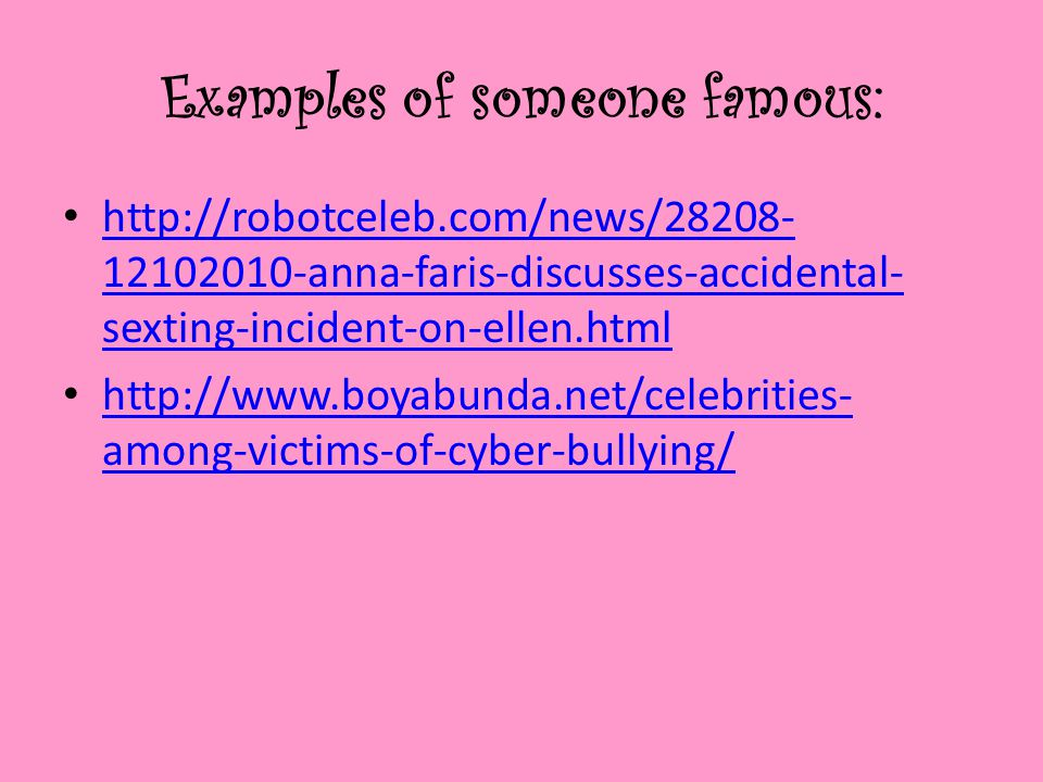 Examples of someone famous: