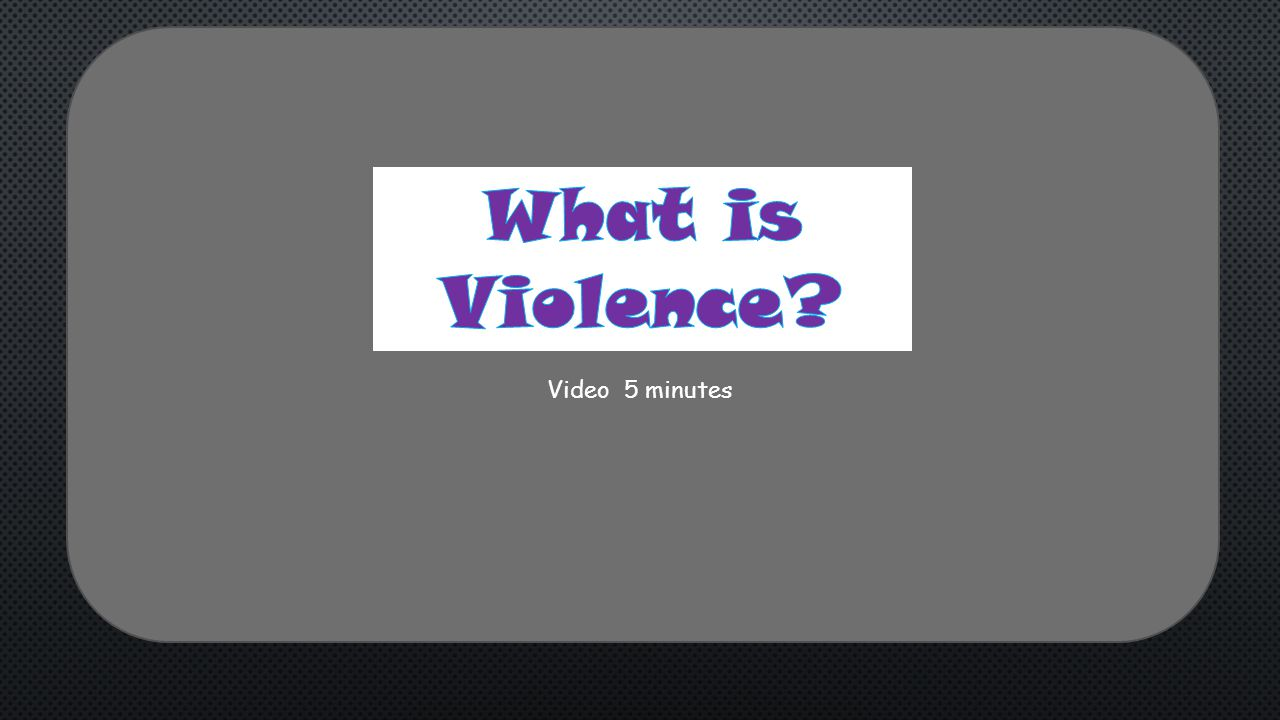 What is Violence Video 5 minutes