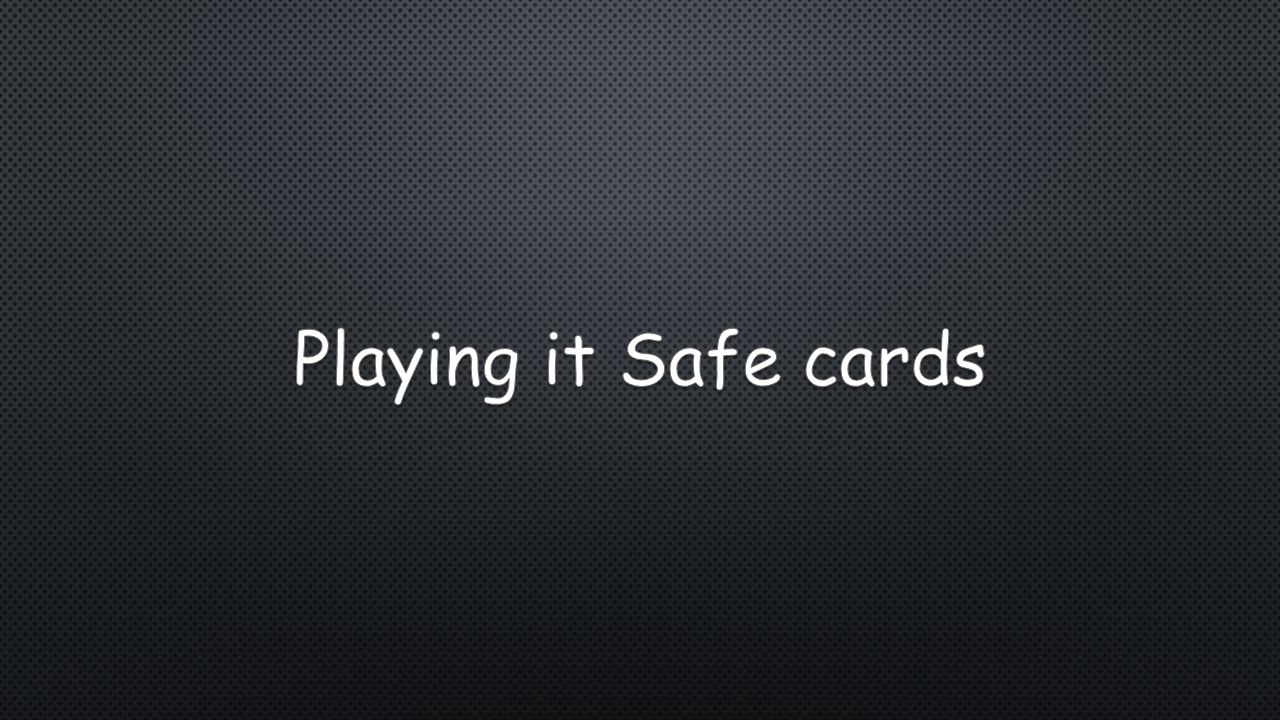 Playing it Safe cards