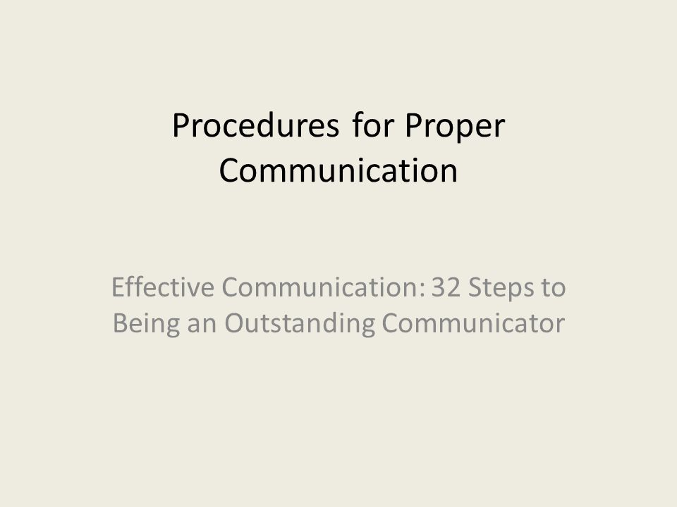 Procedures for Proper Communication