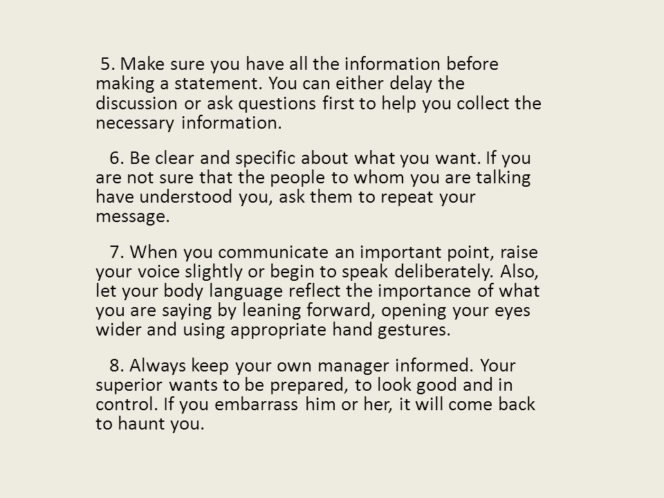 5. Make sure you have all the information before making a statement