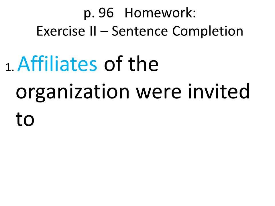 p. 96 Homework: Exercise II – Sentence Completion