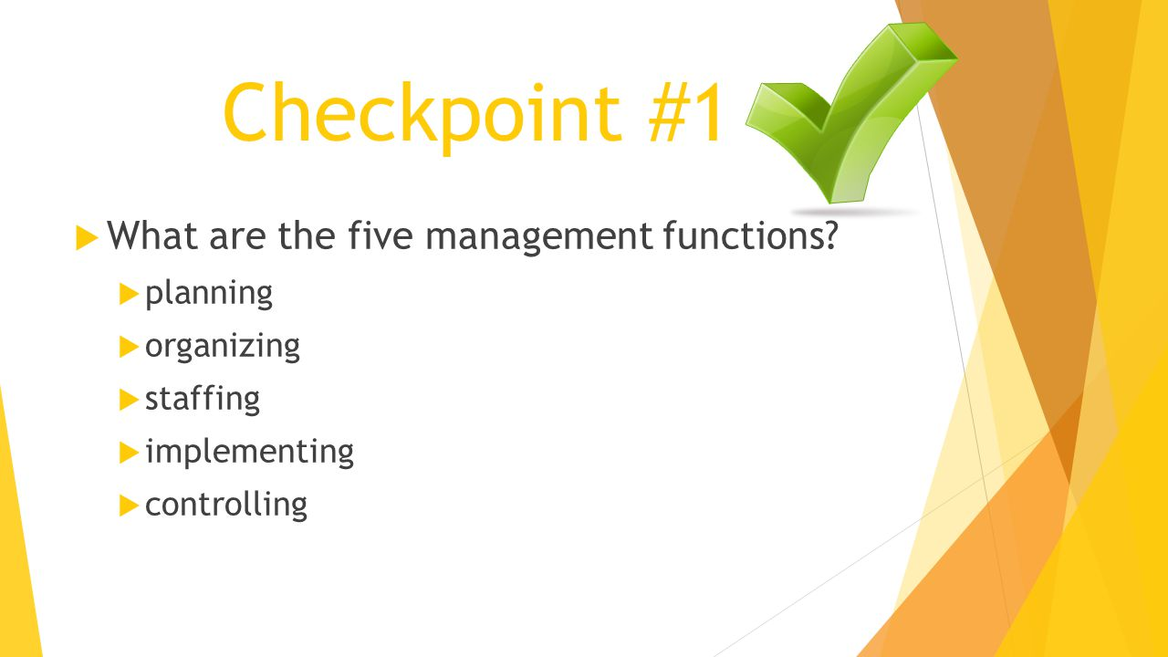 Checkpoint #1 What are the five management functions planning