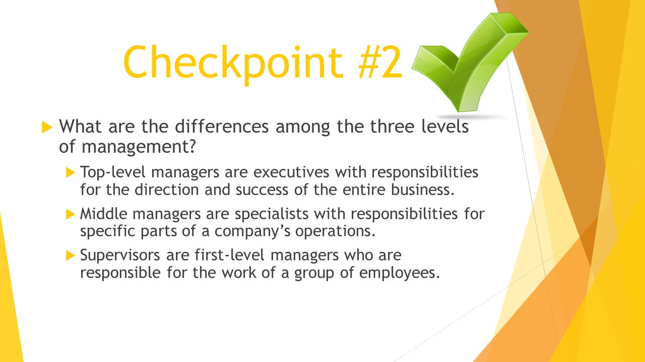Checkpoint #2 What are the differences among the three levels of management