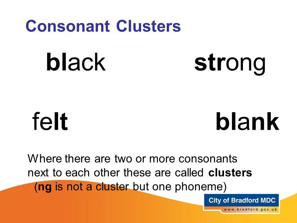 black strong felt blank Consonant Clusters