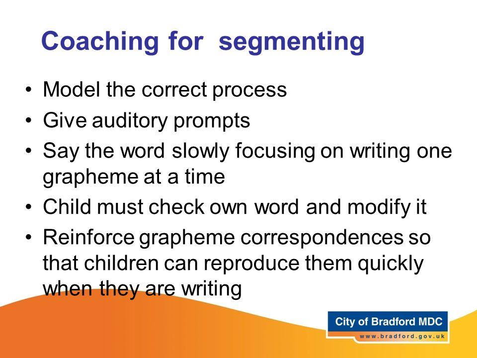 Coaching for segmenting