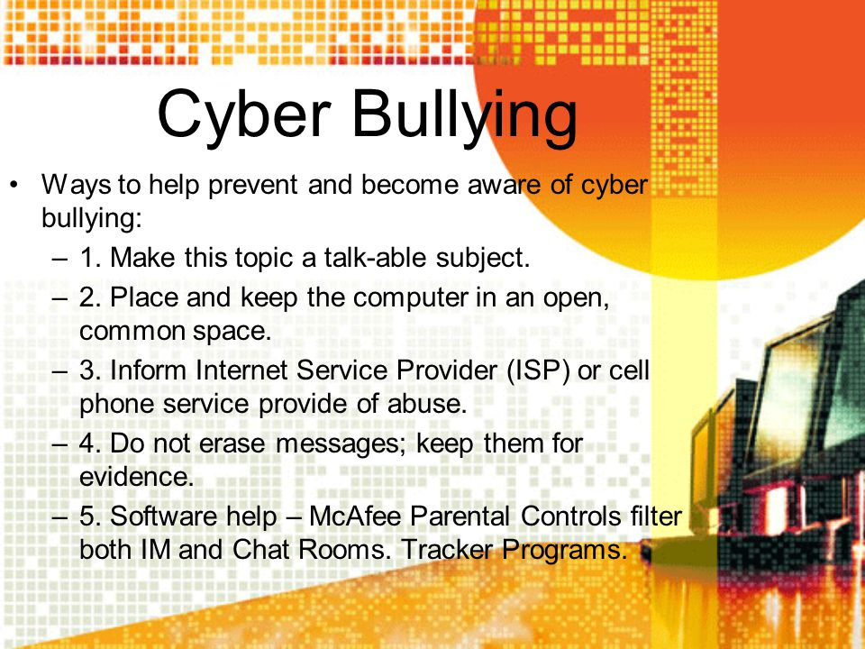 Cyber Bullying Ways to help prevent and become aware of cyber bullying: 1. Make this topic a talk-able subject.