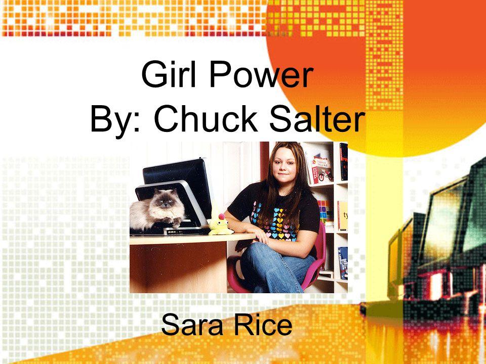 Girl Power By: Chuck Salter