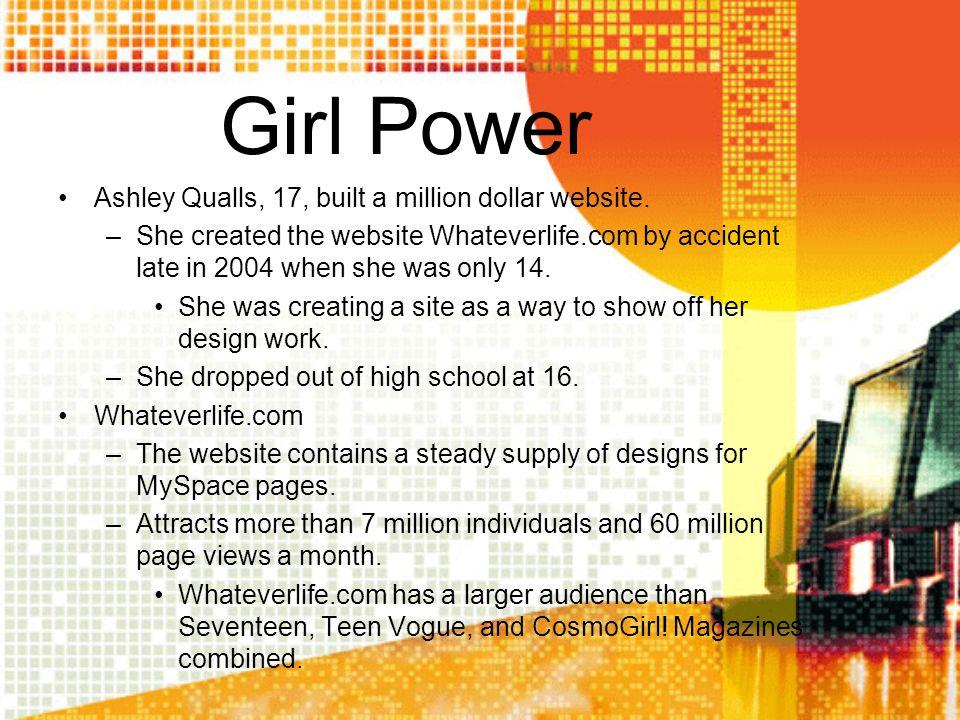 Girl Power Ashley Qualls, 17, built a million dollar website.