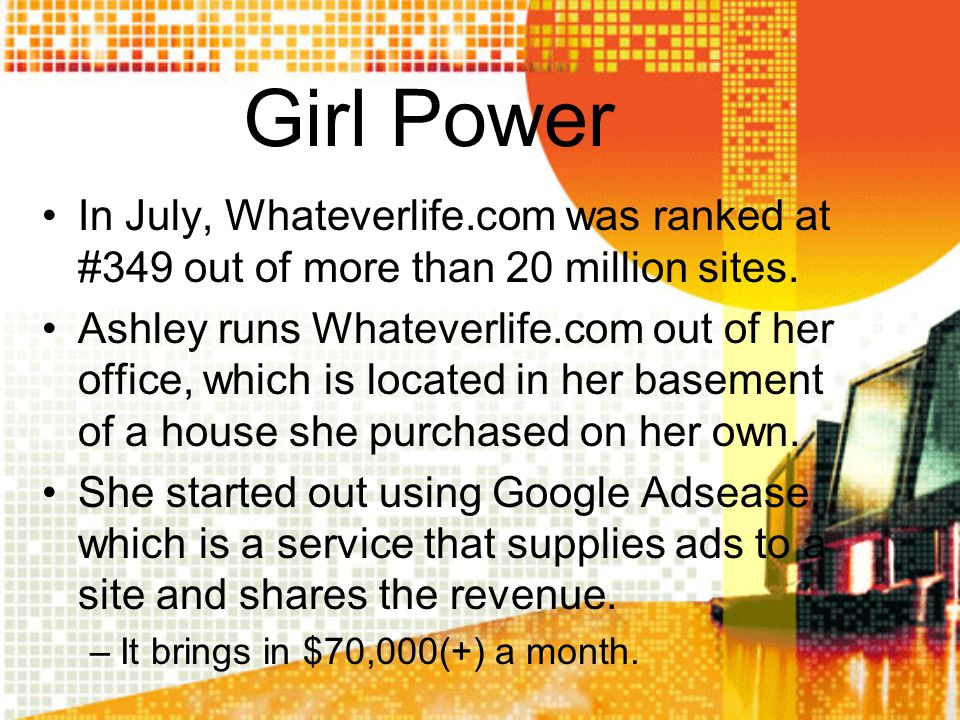 Girl Power In July, Whateverlife.com was ranked at #349 out of more than 20 million sites.