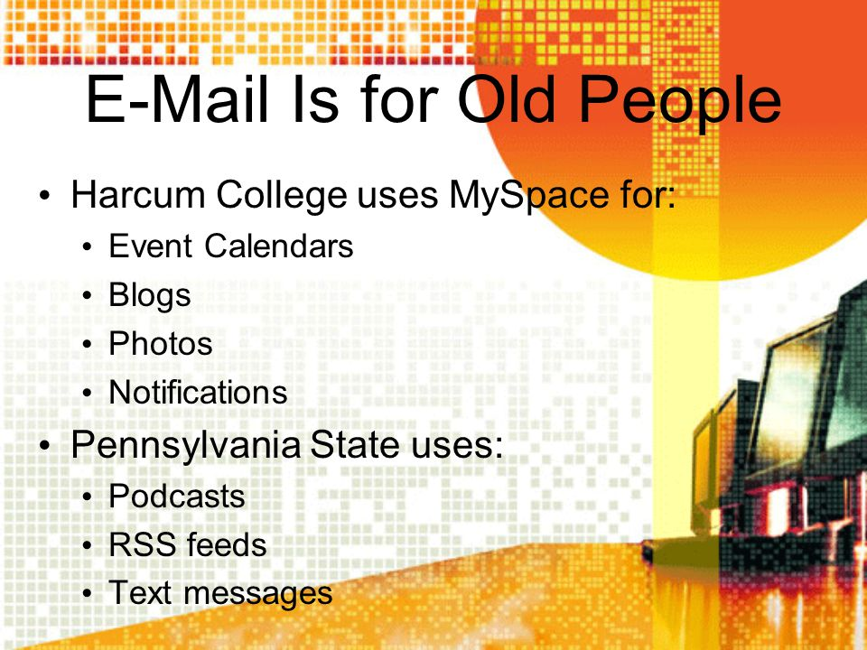 E-Mail Is for Old People