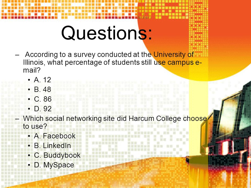 Questions: According to a survey conducted at the University of Illinois, what percentage of students still use campus e-mail