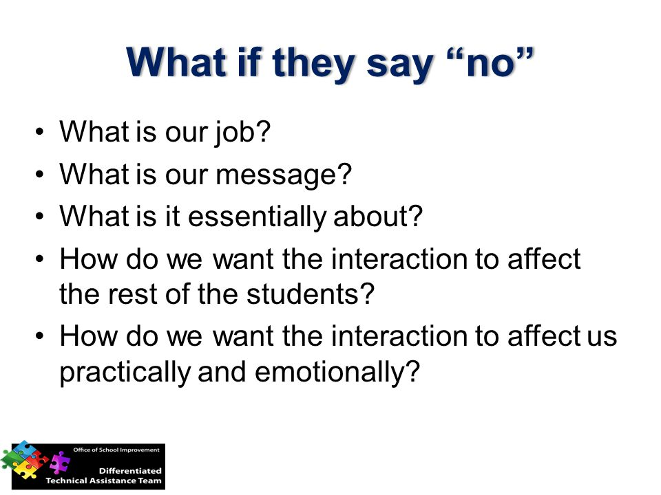 What if they say no What is our job What is our message