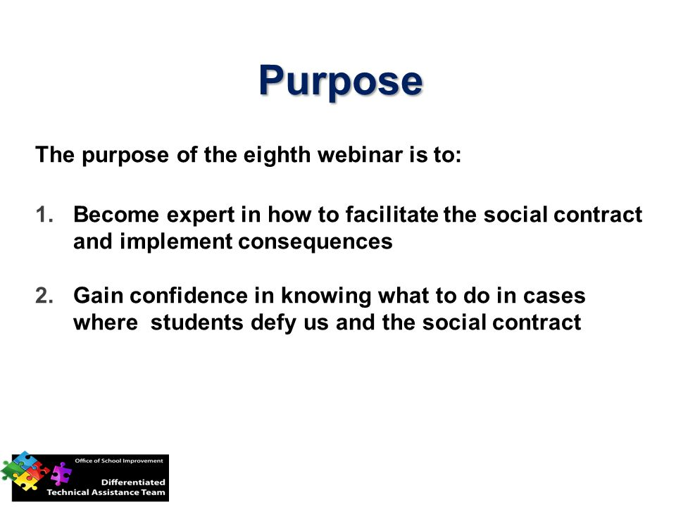 Purpose The purpose of the eighth webinar is to: