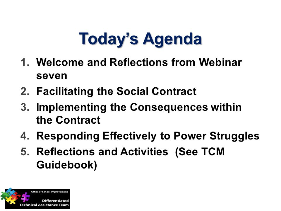 Today's Agenda Welcome and Reflections from Webinar seven