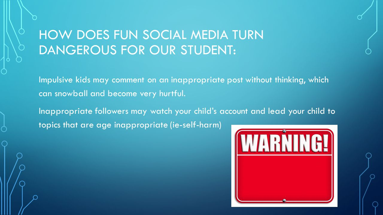 How does fun social media turn dangerous for our student: