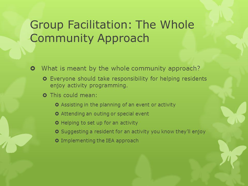 Group Facilitation: The Whole Community Approach