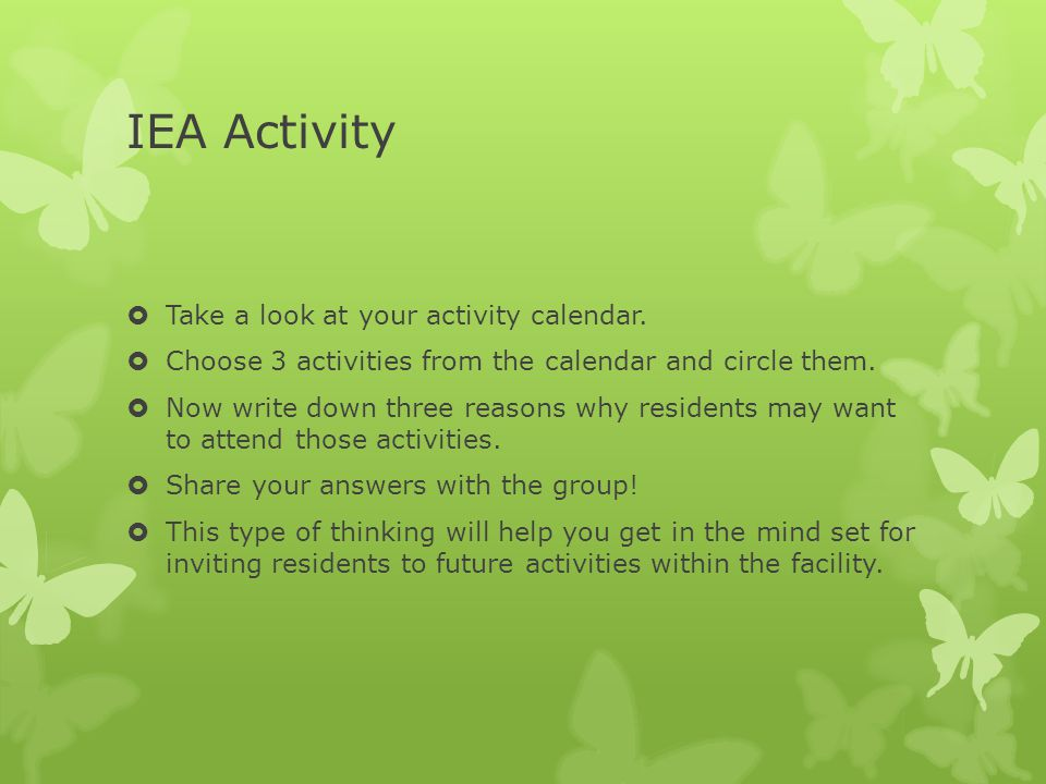 IEA Activity Take a look at your activity calendar.