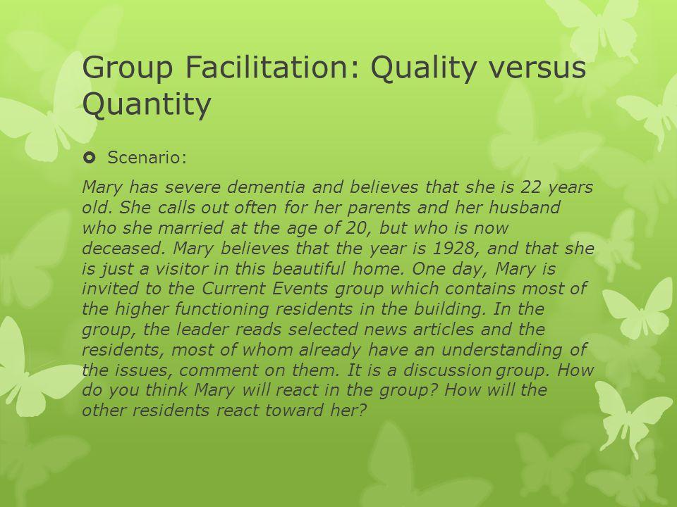 Group Facilitation: Quality versus Quantity