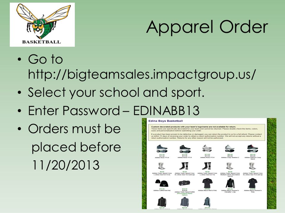 Apparel Order Go to http://bigteamsales.impactgroup.us/