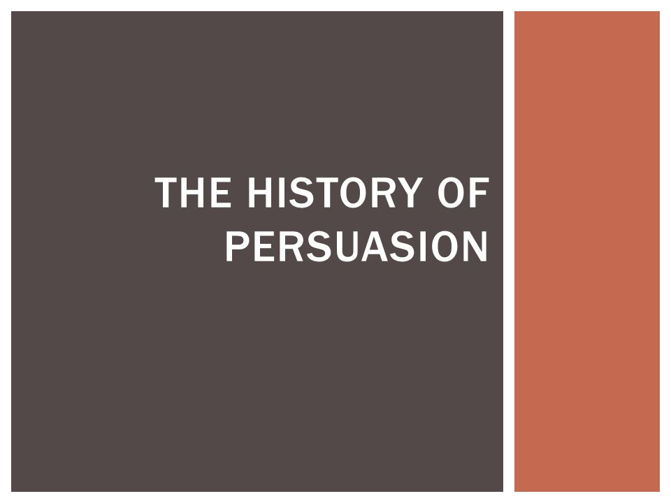 The History of Persuasion