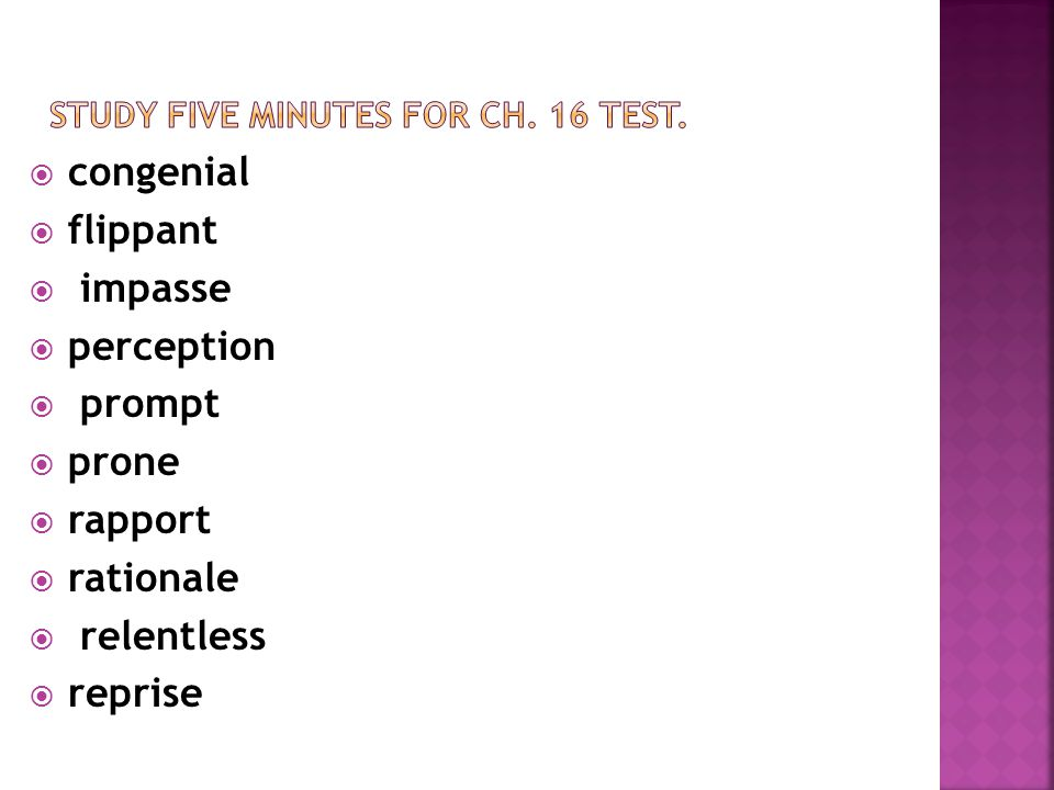 Study five minutes for ch. 16 test.