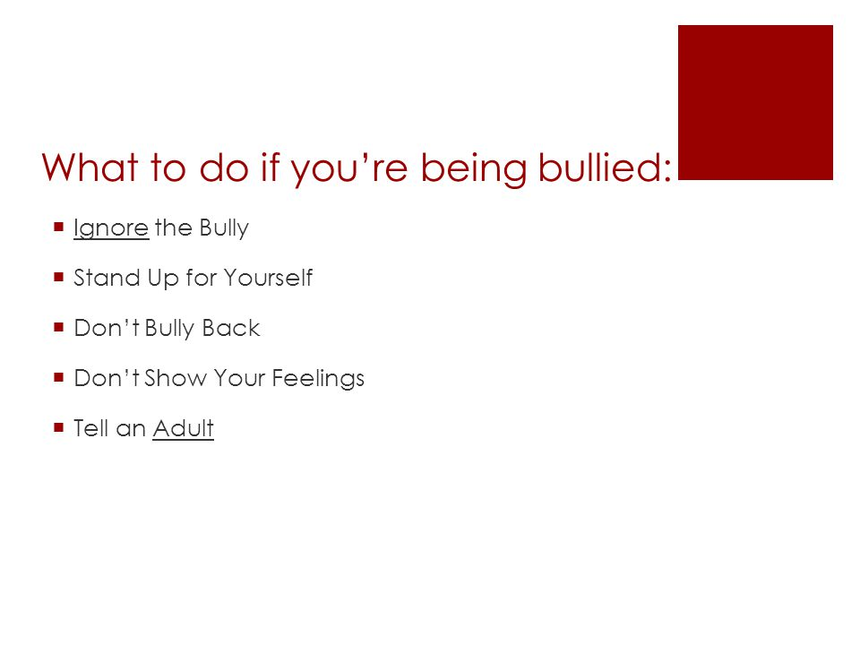 What to do if you're being bullied: