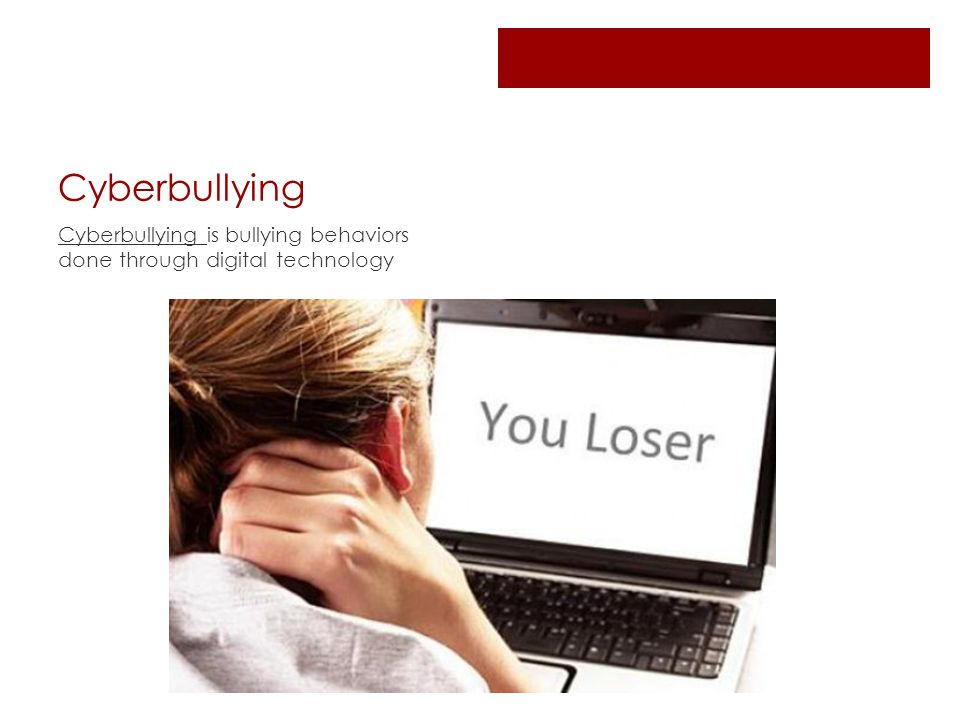 Cyberbullying Cyberbullying is bullying behaviors done through digital technology