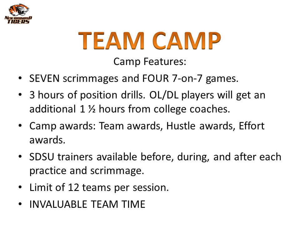 TEAM CAMP Camp Features: SEVEN scrimmages and FOUR 7-on-7 games.