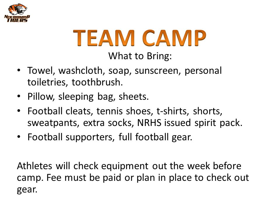 TEAM CAMP What to Bring: