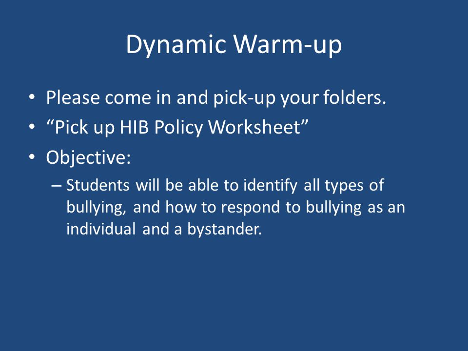 Dynamic Warm-up Please come in and pick-up your folders.