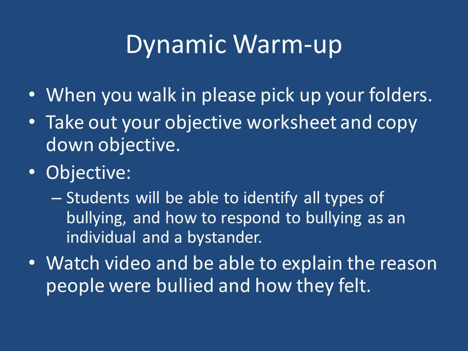 Dynamic Warm-up When you walk in please pick up your folders.