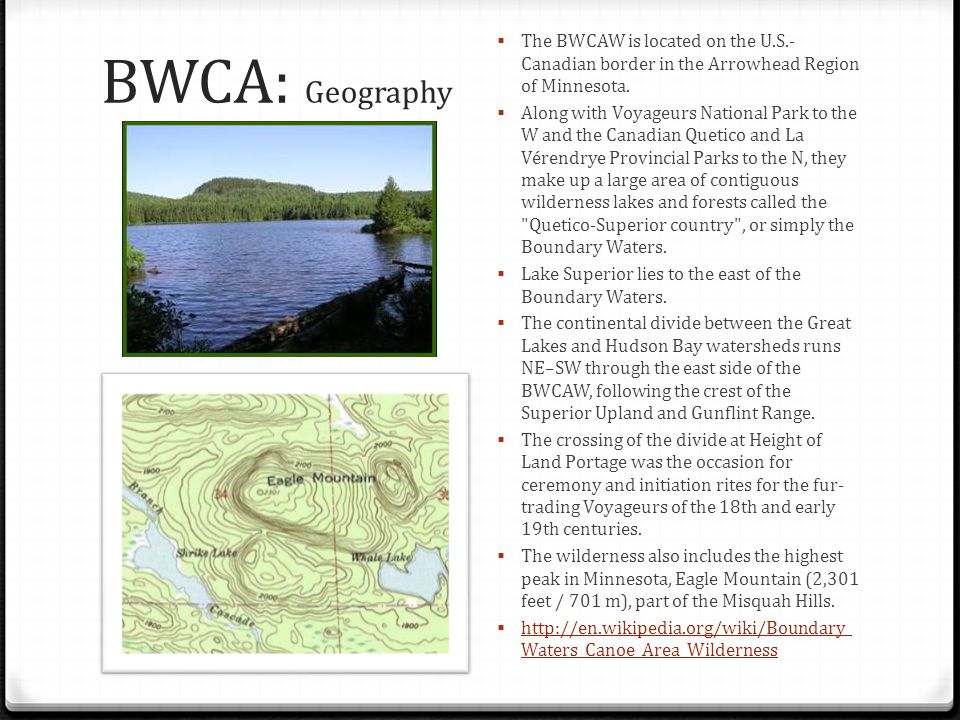 The BWCAW is located on the U. S