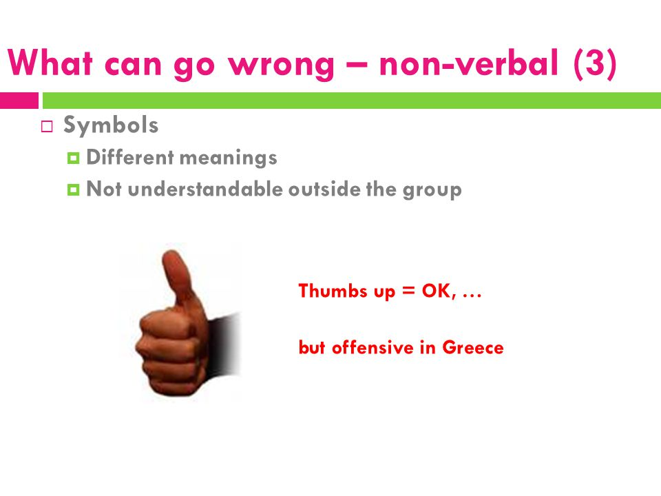 What can go wrong – non-verbal (3)