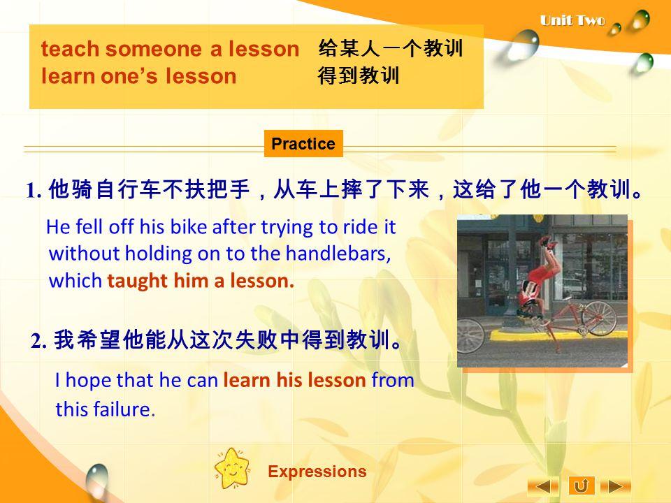 teach someone a lesson 给某人一个教训 learn one's lesson 得到教训