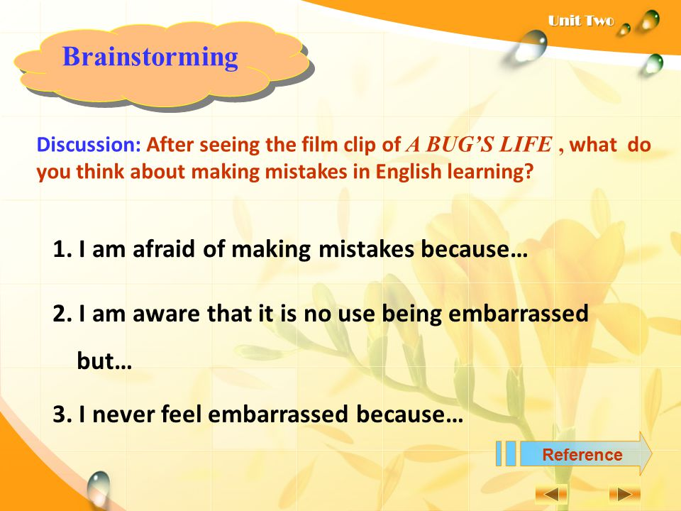 Brainstorming 1. I am afraid of making mistakes because…