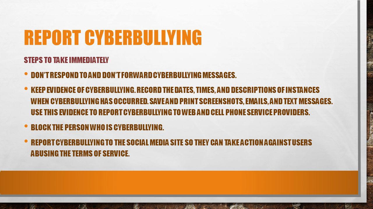 Report Cyberbullying Steps to Take Immediately
