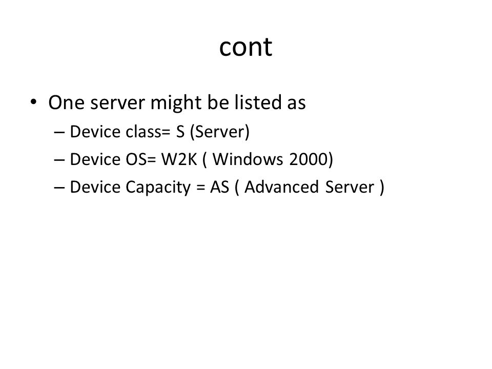 cont One server might be listed as Device class= S (Server)