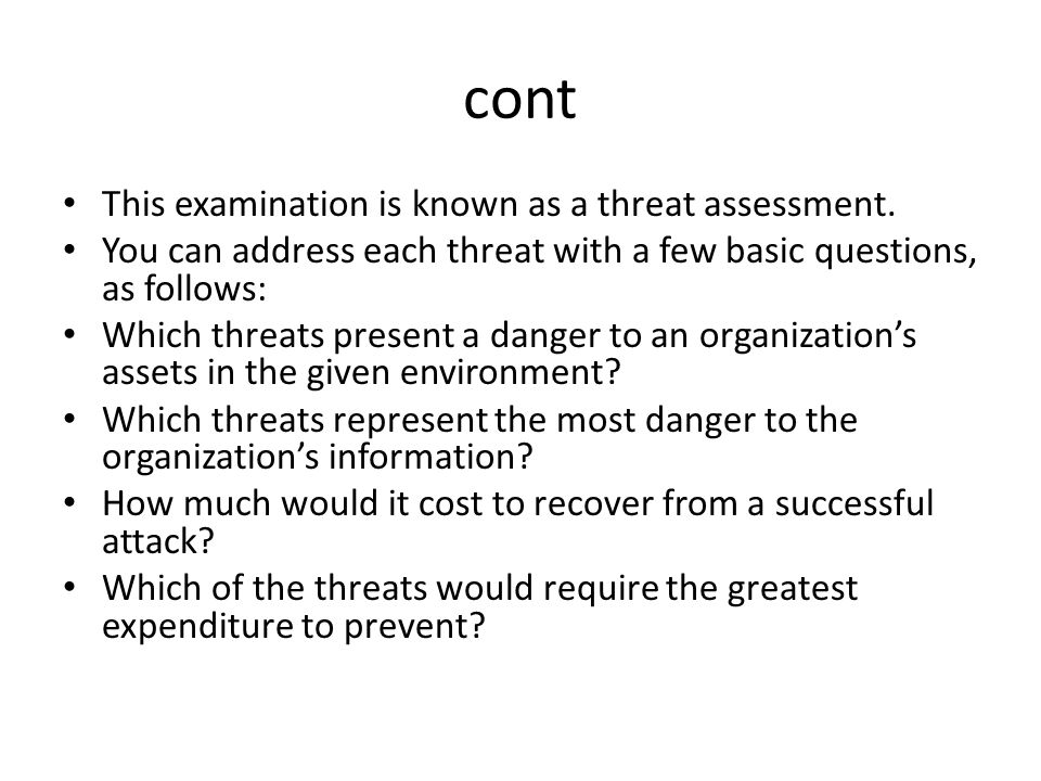 Cont This Examination Is Known As A Threat Assessment.