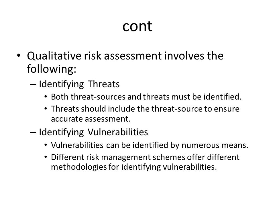 cont Qualitative risk assessment involves the following: