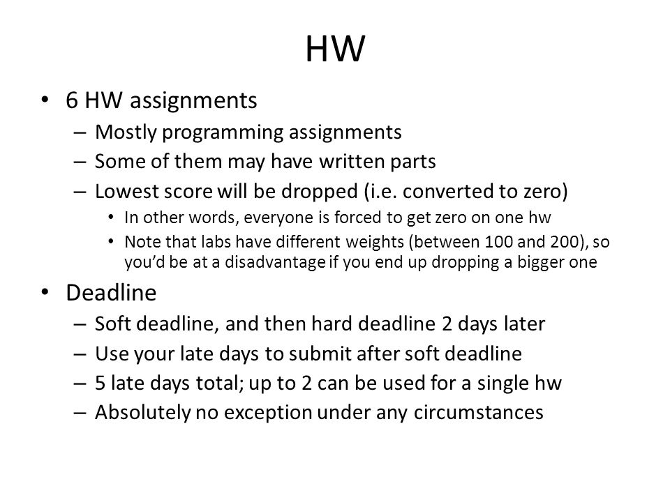 HW 6 HW assignments Deadline Mostly programming assignments